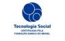 FUNDAÇÃO BANCO DO BRASIL - TECNOLOGIA SOCIAL